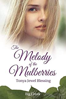 The Melody of the Mulberries (Big Creek)