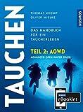 KOSMOS eBooklet: Advanced Open Water Diver (AOWD): Aus dem Gesamtwerk: Tauchen - Handbuch modernes...
