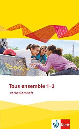 Tous ensemble 1+2: Verbenlernheft 1.+2. Lernjahr (Tous ensemble. Ausgabe ab 2013)