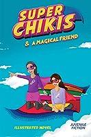 Super Chikis Adventures