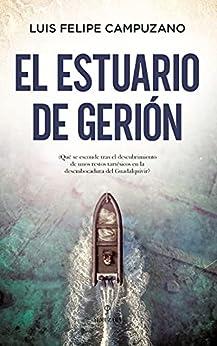 El estuario de Gerión de Luis Felipe Campuzano