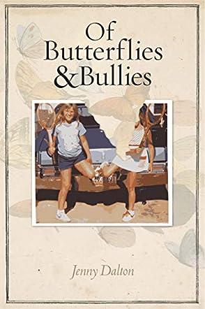 Of Butterflies and Bullies