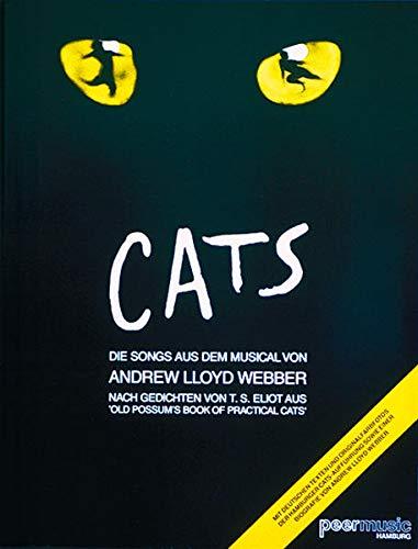 Cats - Songs Aus Dem Musical: Noten, Sammelband für Klavier, Gesang, Gitarre: Die Songs aus dem Musical von Andrew Lloyd Weber nach Gedichten von T S ... Book of Pratical Cats' für Gesang und Klavier
