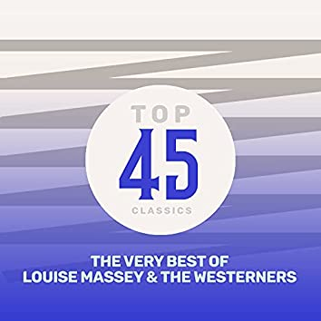 Top 45 Classics - The Very Best of Louise Massey & The Westerners