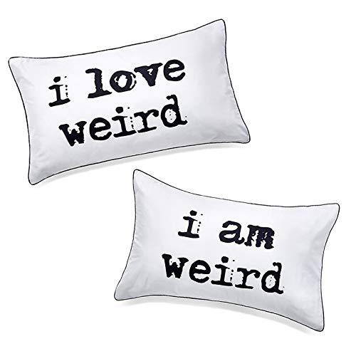 I Love Weird and I am Weird Couples Pillowcase,Romantic Gift Idea for...
