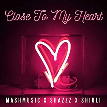 Close to My Heart (feat. Shiuli, Words.N.Vibes)