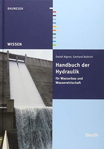 Handbuch der Hydraulik: für Wasserbau und Wasserwirtschaft (Beuth Wissen)