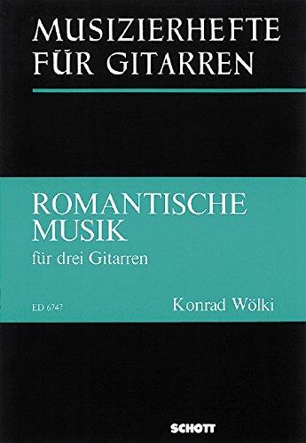 Romantische Musik: 3 Gitarren (solistisch oder chorisch). Spielpartitur.