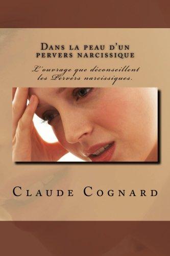 Book: Dans la peau d'un pervers narcissique - Quand il entrait, même les mouches se taisaient (French Edition) by Claude Cognard