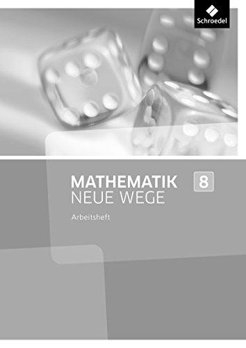 Mathematik Neue Wege SI - Ausgabe 2013 für Nordrhein-Westfalen, Hamburg und Bremen G8: Lösungen Arbeitsheft 8