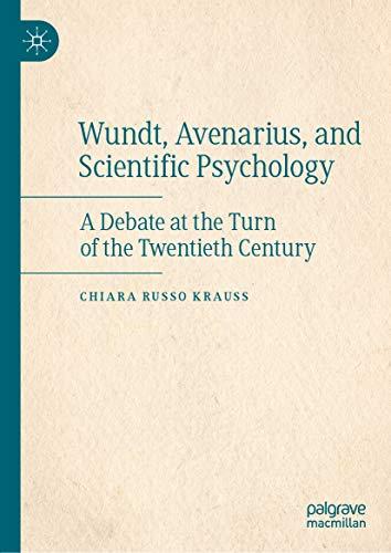 Wundt, Avenarius, and Scientific Psychology: A Debate at the Turn of the Twentieth Century