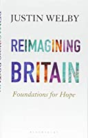 Reimagining Britain: Foundations for Hope