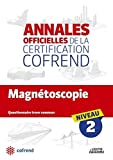 Magnétoscopie: Annales officielles de la certification Cofrend niveau 2