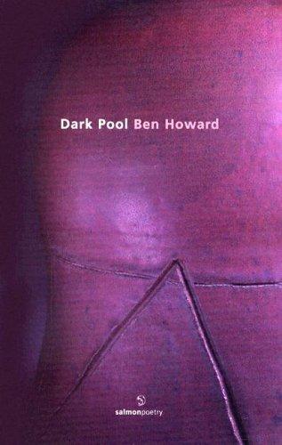 Dark Pool: Poems 1994-2004 (Salmon Poetry)