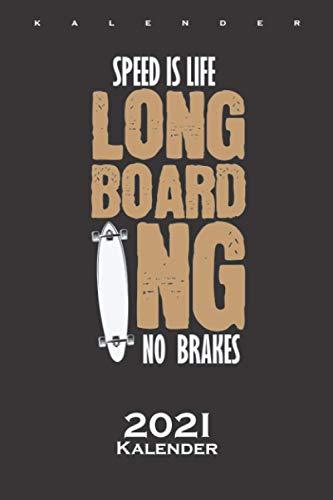 Longboard hat keine Bremsen Kalender 2021: Jahreskalender für Freunde des gemütlichen Skatens