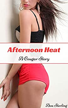 Afternoon Heat: A Cougar Story by [Ava Sterling]