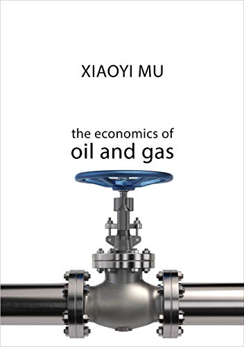 The Economics of Oil and Gas (The Economics of Big Business) (English Edition)