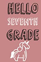 hello seventh grade notebook: Lined Notebook / Journal Gift, 120 Pages, 6x9, Soft Cover, Matte Finish/ gifts for mom,dad,son,sister,brother,daughter