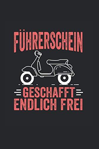 Führerschein geschafft endlich frei Mofa Moped Roller: Notizbuch Tagebuch Kariert A5 120 Seiten