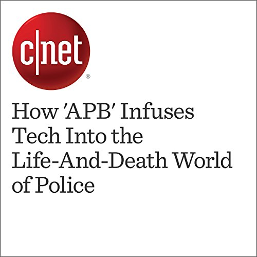 How 'APB' Infuses Tech Into the Life-And-Death World of Police cover art