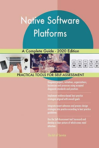 Native Software Platforms A Complete Guide - 2020 Edition
