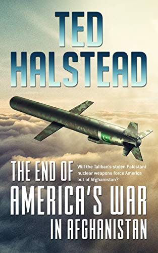 Book: The End of America's War in Afghanistan (The Russian Agents Book 3) by Ted Halstead