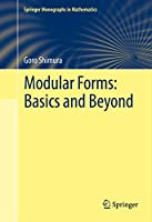 Modular Forms: Basics and Beyond (Springer Monographs in Mathematics)
