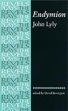 Endymion: John Lyly (The Revels Plays)