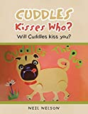 Cuddles Kisses Who?: Will Cuddles Kiss You?