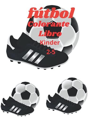 fútbol colorante libro: soccer coloring book: una colección de juegos de fútbol, voleibol, baloncesto, balonmano, cricket. libro de colorear deportivo para niños, niños, hombres y adultos.