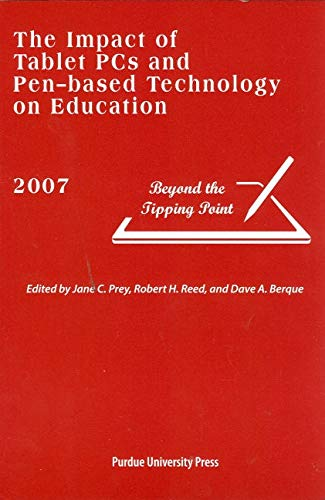 Berque, D: The Impact of Tablet PCs and Pen-based Technolog: Beyond the Tipping Point