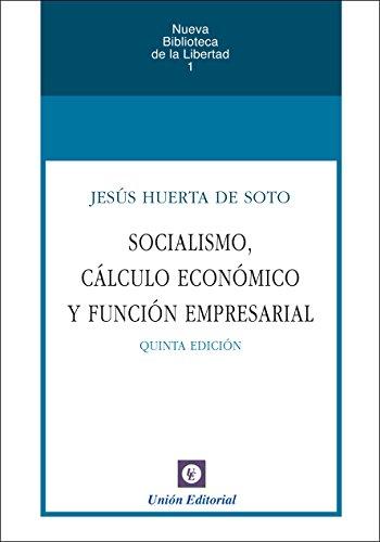 Socialismo, cálculo económico y función empresarial (Nueva Biblioteca de la Libertad nº 1) (Spanish Edition)