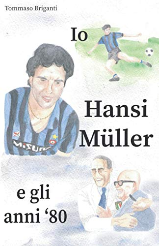 Io, Hansi Müller e gli anni '80