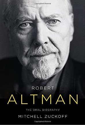 Robert Altman: The Oral Biography by Mitchell Zuckoff (2009-10-20)