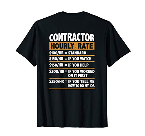 Contractor Hourly Rate Funny Gift Contractor T-Shirt