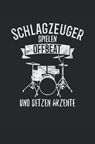 Schlagzeuger spielen Offbeat und setzen Akzente: Notenbuch für Schlagzeuger und Drummer, 120 Seiten, 6x9 Zoll Format, Notenheft, 9 Notensysteme, Geschenk für die Schlagzeugerin und Trommler