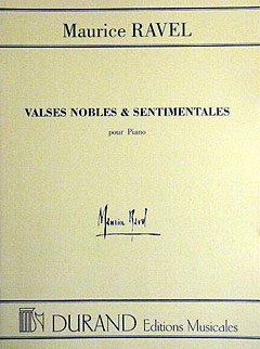 VALSES NOBLES ET SENTIMENTALES - arrangiert für Klavier [Noten/Sheetmusic] Komponist : RAVEL MAURICE