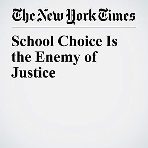 School Choice Is the Enemy of Justice copertina