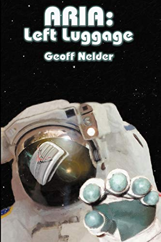Book: ARIA - Left Luggage (Volume 1) by Geoff Nelder