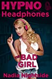 Hypno Headphones - The Bad Girl (Wicked Lusts Book 1)