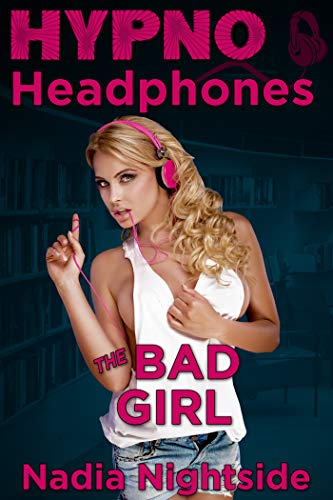 Hypno Headphones - The Bad Girl (Wicked Lusts Book 1) (English Edition)