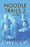 Noodle Trails 2, a Genealogy Adventure: My Secret Century in Budapest - Eileen Kay