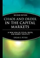 Chaos and Order in the Capital Markets: A New View of Cycles, Prices, and Market Volatility (Wiley Finance)