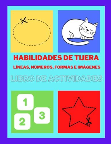 Libro de actividades de tijeras con líneas, números, formas e imágenes: Actividad para niños, ejercicios para preescolar, 50 papeles para cortar, mejora la motricidad fina, para mayores de 3 años