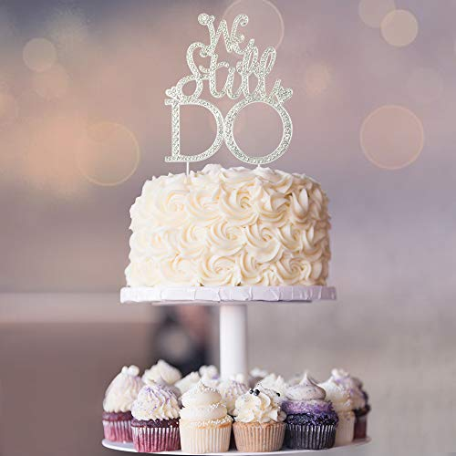 Premium Metal We Still Do Silver Rhinestone Gem Cake Topper. Wedding Anniversary or Vow Renewal Party Keepsake and Decoration. Sparkly, Crystal and Diamond Style Bling is a Great Centerpiece (WSD S)