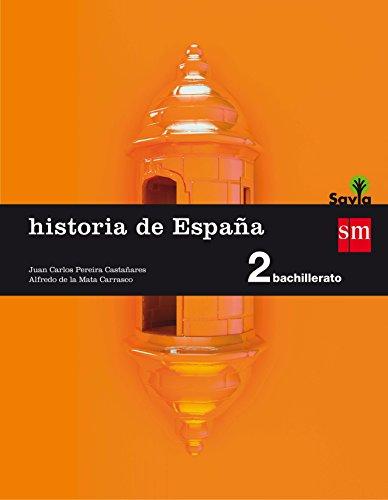 Historia de España. 2 Bachillerato. Savia - 9788467587166