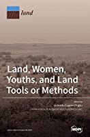 Land, Women, Youths, and Land Tools or Methods