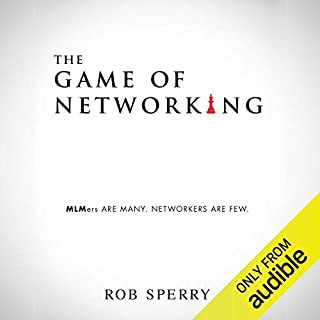 The Game of Networking: MLMers Are Many. Networkers Are Few. audiobook cover art