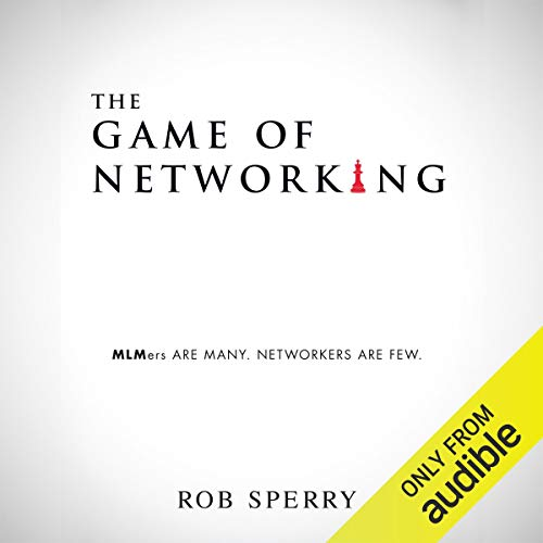 Page de couverture de The Game of Networking: MLMers Are Many. Networkers Are Few.