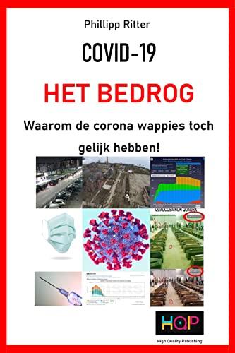 COVID-19 HET BEDROG Waarom de corona wappies toch gelijk hebben! (Dutch Edition)